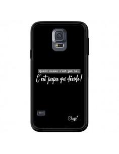 Coque C'est Papa qui Décide Noir pour Samsung Galaxy S5 - Chapo
