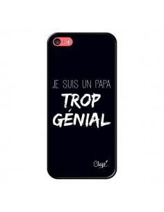 Coque Je suis un Papa trop Génial Noir pour iPhone 5C - Chapo