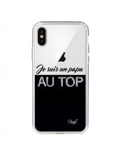 Coque Je suis un Papa au Top Transparente pour iPhone X - Chapo