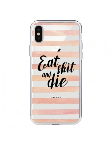 Coque iPhone X et XS Eat, Shit and Die Transparente - Maryline Cazenave