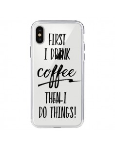Coque First I drink Coffee, then I do things Transparente pour iPhone X - Sylvia Cook
