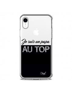 Coque iPhone XR Je suis un Papa au Top Transparente souple - Chapo