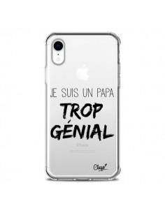 Coque iPhone XR Je suis un Papa trop Génial Transparente souple - Chapo