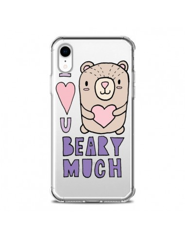 Coque iPhone XR I Love You Beary Much Nounours Transparente souple - Claudia Ramos