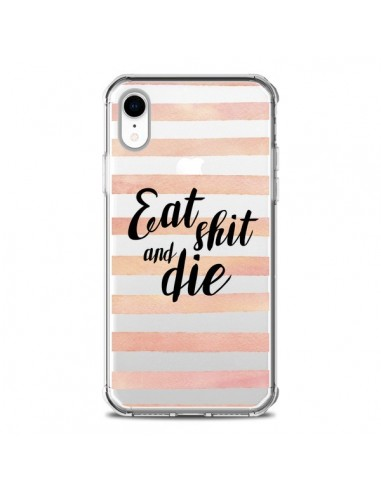 Coque iPhone XR Eat, Shit and Die...
