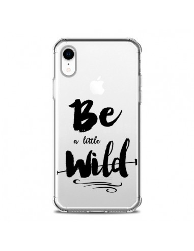 Coque iPhone XR Be a little Wild,...