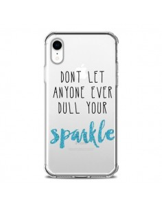 Coque iPhone XR Don't let anyone ever dull your sparkle Transparente souple - Sylvia Cook