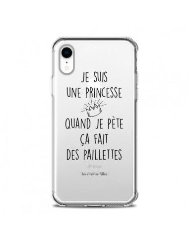Coque iPhone XR Je suis une princesse quand je pète ça fait des paillettes Transparente souple - Les Vilaines Filles