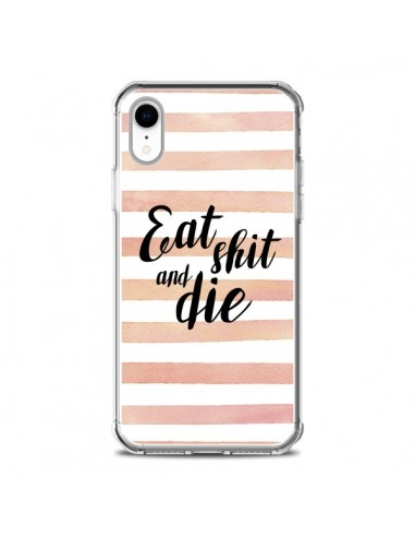 Coque iPhone XR Eat, Shit and Die -...