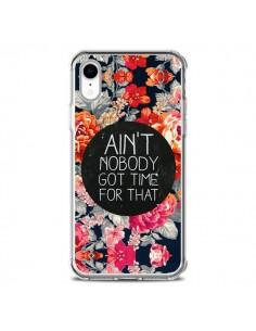 Coque iPhone XR Fleur Flower Ain't nobody got time for that - Sara Eshak