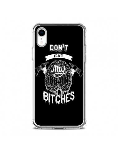 Coque iPhone XR Don't eat my brain...