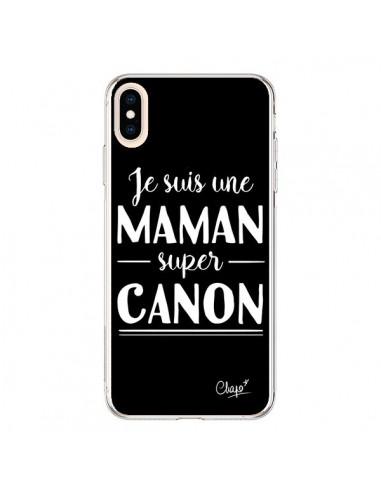 Coque iPhone XS Max Je suis une Maman super Canon - Chapo