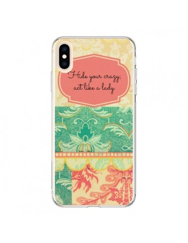 Coque iPhone XS Max Hide your Crazy, Act Like a Lady - R Delean