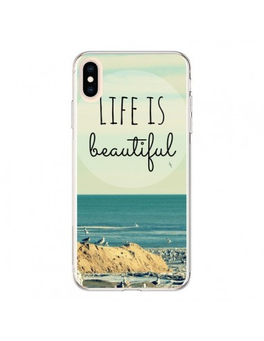 Coque iPhone XS Max Life is Beautiful - R Delean