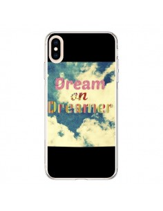 Coque iPhone XS Max Dream on Dreamer Rêves - R Delean