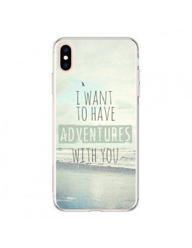 Coque iPhone XS Max I want to have adventures with you - Sylvia Cook