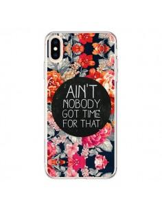 Coque iPhone XS Max Fleur Flower Ain't nobody got time for that - Sara Eshak
