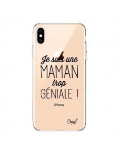 Coque iPhone XS Max Je suis une Maman trop Géniale Transparente souple - Chapo