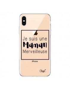 Coque iPhone XS Max Je suis une Maman Merveilleuse Transparente souple - Chapo