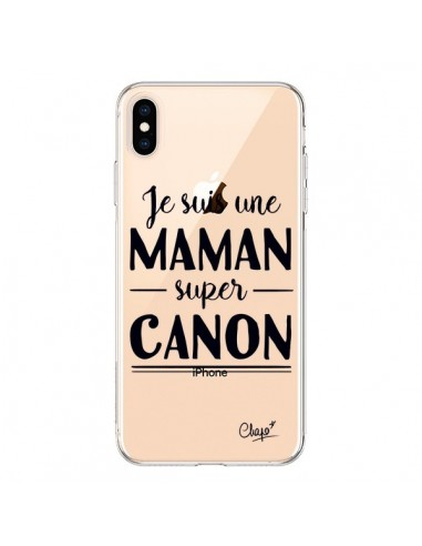 Coque iPhone XS Max Je suis une Maman super Canon Transparente souple - Chapo