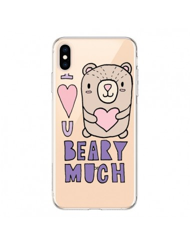 Coque iPhone XS Max I Love You Beary Much Nounours Transparente souple - Claudia Ramos