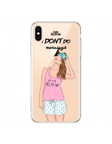 Coque iPhone XS Max I Don't Do Mornings Matin Transparente souple - kateillustrate