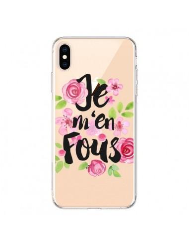 Coque iPhone XS Max Je M'en Fous Fleurs Transparente souple - Maryline Cazenave