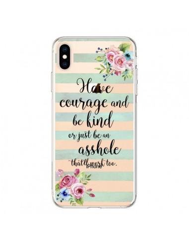 Coque iPhone XS Max Courage, Kind, Asshole Transparente souple - Maryline Cazenave