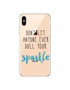 Coque iPhone XS Max Don't let anyone ever dull your sparkle Transparente souple - Sylvia Cook