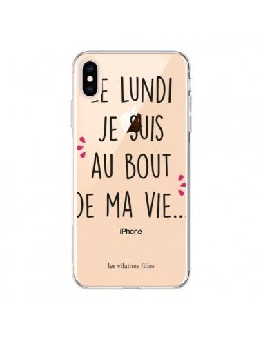 Coque iPhone XS Max Le lundi, je suis au bout de ma vie Transparente souple - Les Vilaines Filles