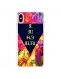 Coque iPhone XS Max Be Bold Brazen Beautiful - Ebi Emporium