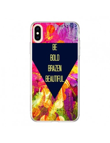 Coque iPhone XS Max Be Bold Brazen Beautiful - Ebi Emporium