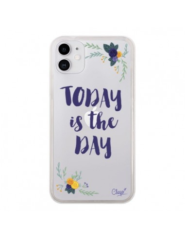 Coque iPhone 11 Today is the day Fleurs Transparente - Chapo