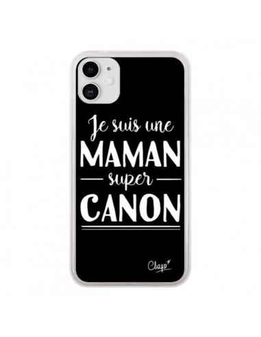 Coque iPhone 11 Je suis une Maman super Canon - Chapo