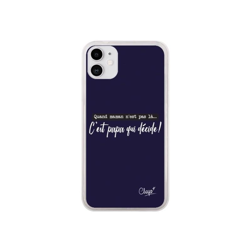 Coque iPhone 11 C'est Papa qui Décide Bleu Marine - Chapo