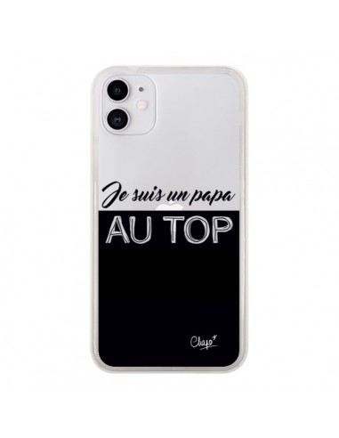 Coque iPhone 11 Je suis un Papa au Top Transparente - Chapo