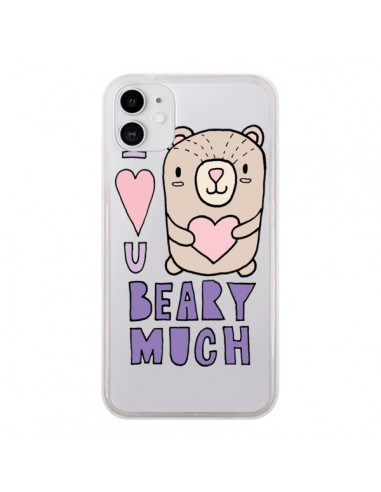 Coque iPhone 11 I Love You Beary Much Nounours Transparente - Claudia Ramos