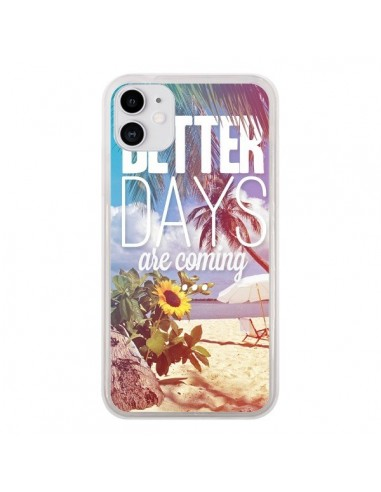 Coque iPhone 11 Better Days _té - Eleaxart