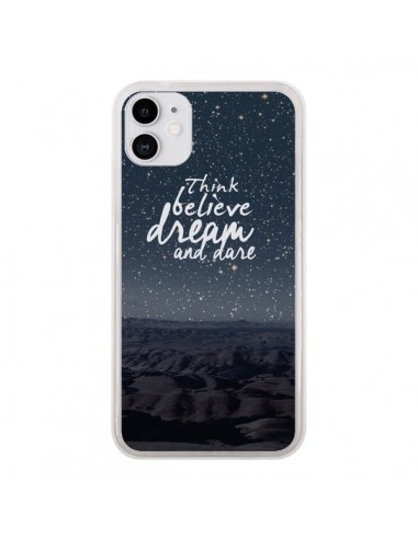 Coque iPhone 11 Think believe dream and dare Pensée Rêves - Eleaxart