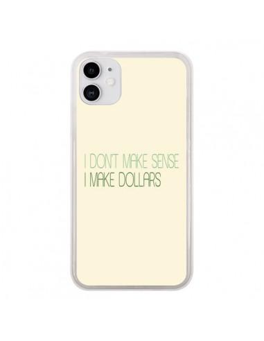 Coque iPhone 11 I don't make sense, I make Dollars, beige - Shop Gasoline