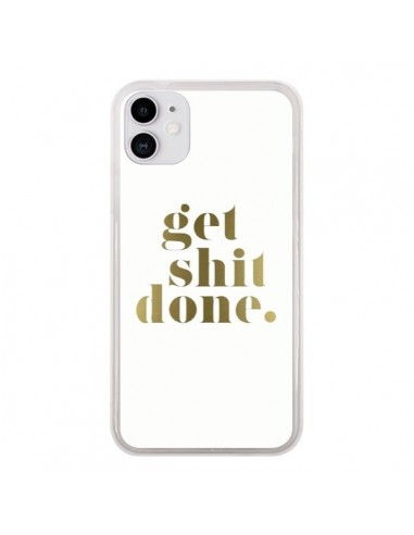 Coque iPhone 11 Get Shit Done Doré - Shop Gasoline