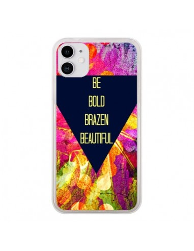 Coque iPhone 11 Be Bold Brazen Beautiful - Ebi Emporium