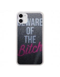 Coque iPhone 11 Beware of the Bitch - Javier Martinez