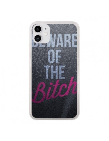 Coque iPhone 11 Beware of the Bitch - Javier Martinez