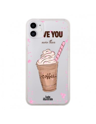 Coque iPhone 11 I love you More Than Coffee Glace Amour Transparente - kateillustrate