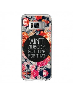 Coque Samsung S8 Fleur Flower Ain't nobody got time for that - Sara Eshak
