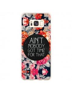 Coque Samsung S8 Plus Fleur Flower Ain't nobody got time for that - Sara Eshak