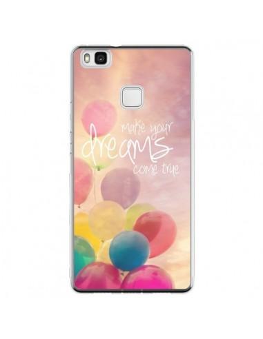 Coque Huawei P9 Lite Make your dreams...