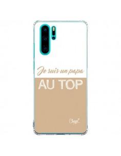 Coque Huawei P30 Pro Je suis un Papa au Top Beige - Chapo