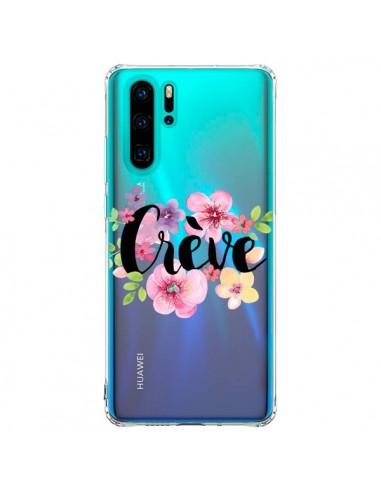 Coque Huawei P30 Pro Crève Fleurs...